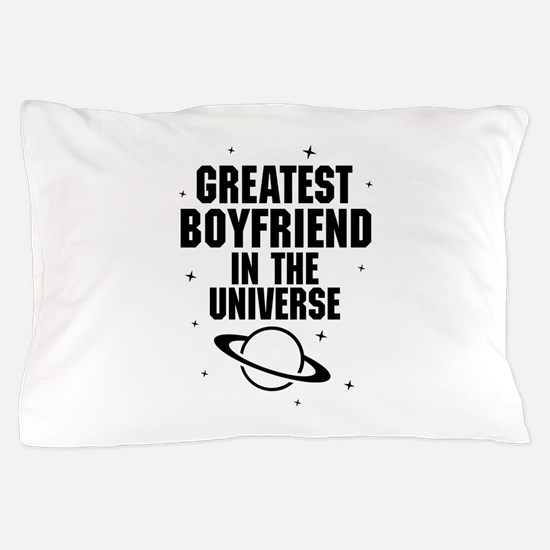 Greatest Boyfriend In The Universe Pillow Case