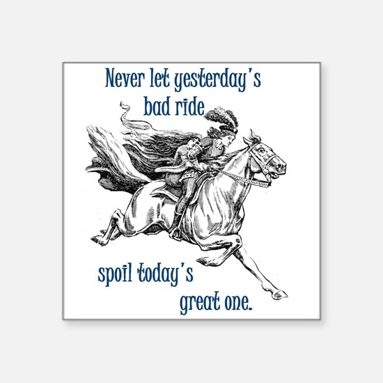Equestrian Motto - Never let yesterday's b Sticker
