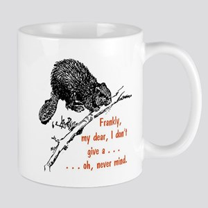 Frankly, my dear, I don't give a ... BEAVER Mugs