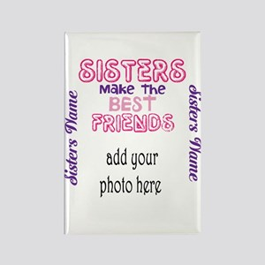 Sisters Make The Best Friends: Photo, Name Magnets