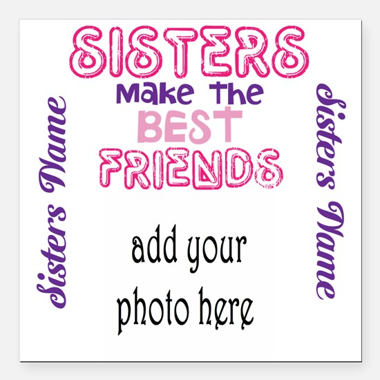 """Sisters Make The Best Square Car Magnet 3"""" X"""