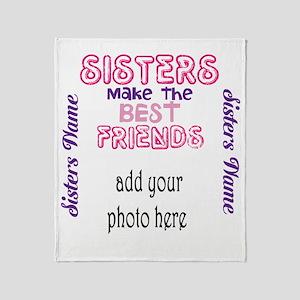 Sisters Make The Best Friends: Throw Blanket