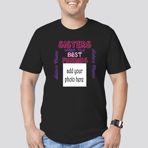 Sisters Make the Best Friends: Photo, name T-Shirt