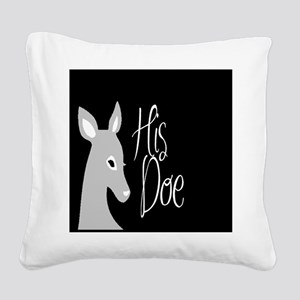 his doe Square Canvas Pillow