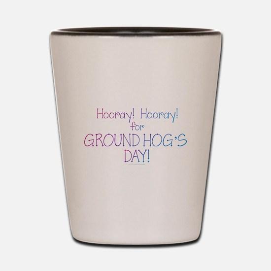 Ground Hog Day Shot Glass