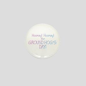 Ground Hog Day Mini Button