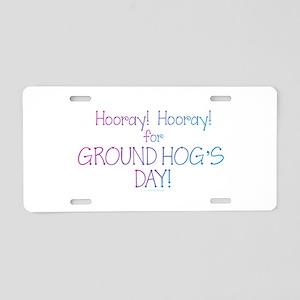 Ground Hog Day Aluminum License Plate