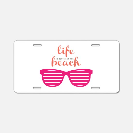 Life At Beach Aluminum License Plate