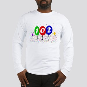 102nd Birthday Long Sleeve T-Shirt