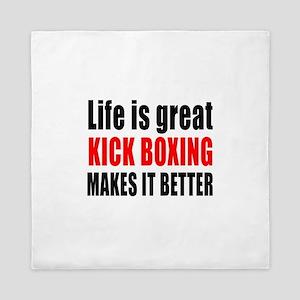 Life is great Kick Boxing makes it bet Queen Duvet