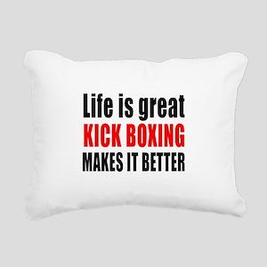 Life is great Kick Boxin Rectangular Canvas Pillow