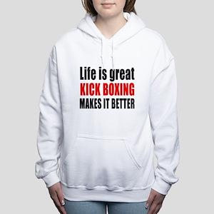 Life is great Kick Boxin Women's Hooded Sweatshirt