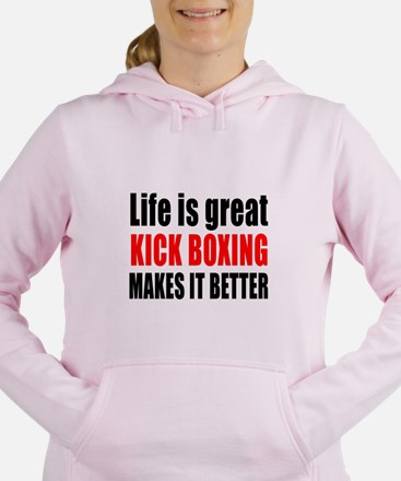 Life is great Kick Boxin Women's Hooded Sweatshirt