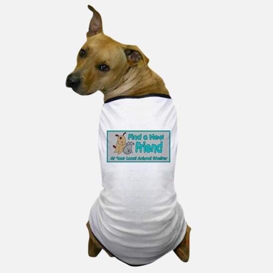 Find a New Friend Dog T-Shirt