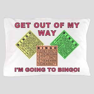 GET OUT OF MY WAY Pillow Case