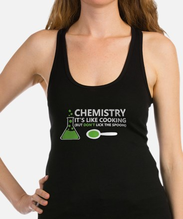 Funny Chemistry Sayings Racerback Tank Top