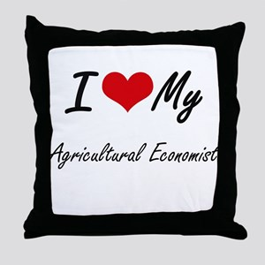 I love my Agricultural Economist Throw Pillow