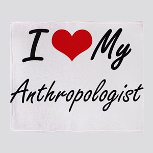 I love my Anthropologist Throw Blanket