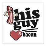 "This Guy Loves Bacon Square Car Magnet 3"" x 3"""