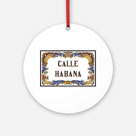 Calle Habana, Havana, Cuba Round Ornament