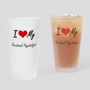 I love my Educational Psychologist Drinking Glass