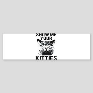 SHOW ME YOUR KITTIES FUNNY CAT HEAD TEE Sticker (B