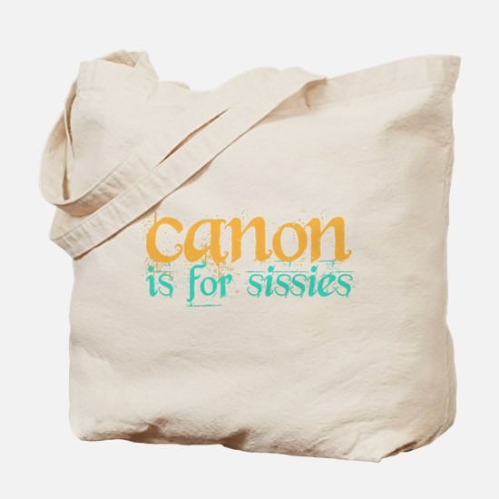 Canon is 4 Sissies Tote Bag