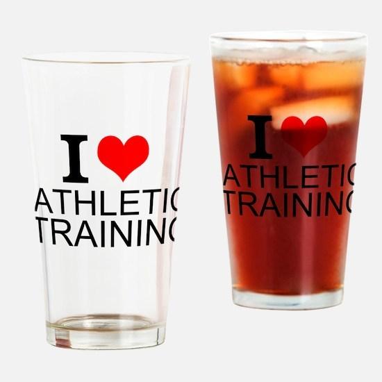 I Love Athletic Training Drinking Glass