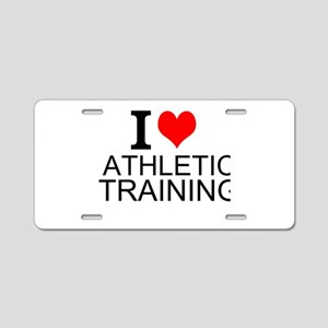 I Love Athletic Training Aluminum License Plate