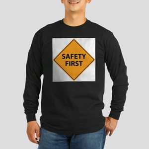 Safety First Sign Long Sleeve T-Shirt