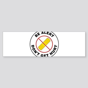 Be Alert Don't Get Hurt Bumper Sticker