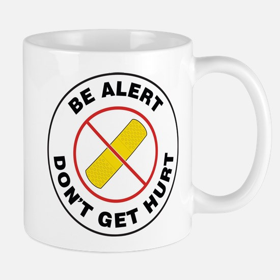 Be Alert Don't Get Hurt Mugs