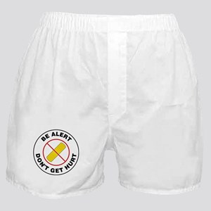 Be Alert Don't Get Hurt Boxer Shorts