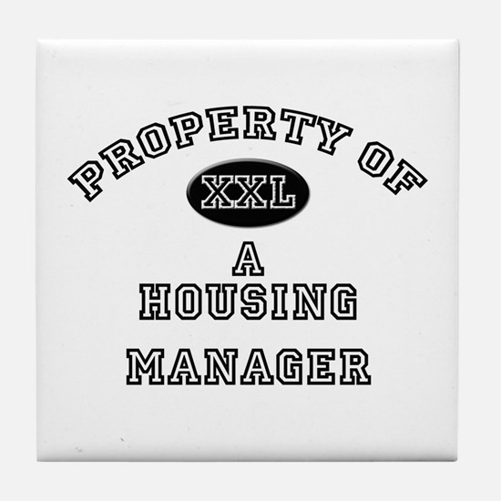 Property of a Housing Manager Tile Coaster