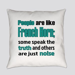 People are like French Horn Everyday Pillow