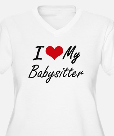 I love my Babysitter Plus Size T-Shirt