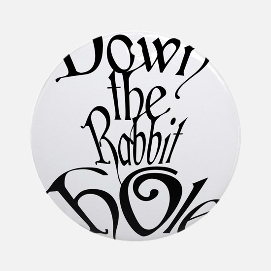 Down the Rabbit Hole Round Ornament