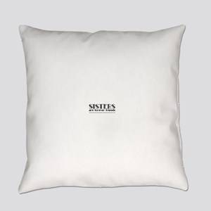 Sisters are forever friends Everyday Pillow