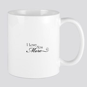 I love you more Mugs