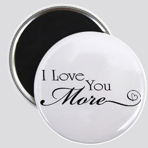 I love you more Magnets