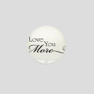 I love you more Mini Button