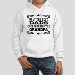 Best Dads Get Promoted To Grandp Hooded Sweatshirt