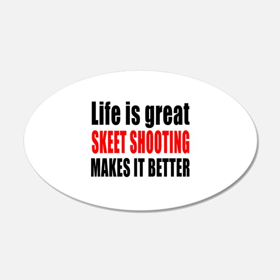 Life is great Skeet Shooting Wall Sticker