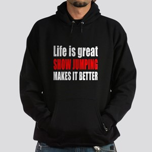 Life is great Show Jumping makes it Hoodie (dark)