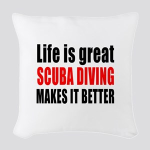 Life is great Scuba Diving mak Woven Throw Pillow