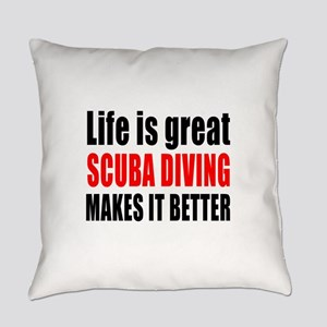 Life is great Scuba Diving makes i Everyday Pillow
