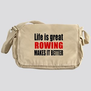 Life is great Rowing makes it better Messenger Bag