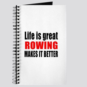 Life is great Rowing makes it better Journal