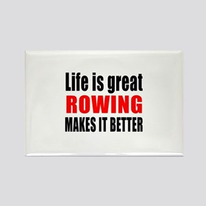 Life is great Rowing makes it bet Rectangle Magnet
