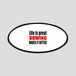 Life is great Rowing makes it better Patch
